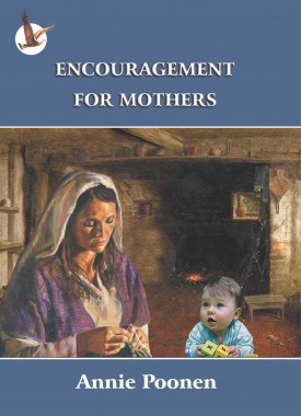 Encouragement For Mothers - Annie Zac Poonen