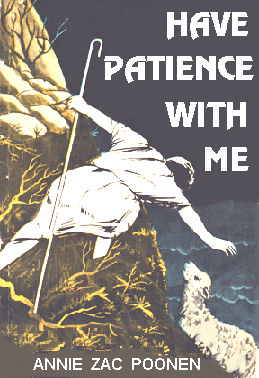 Have patience with me